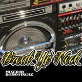 Break Yo Neck - Mixed By DJ Mo Fingaz