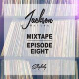 Mixtape - Episode 8 - (Mixed By Jackson Waites)