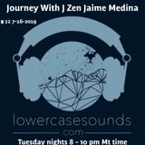 lcs #22 Journey With J Zen Jaime Medina