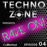 Techno Zone presents: Rave On! [Episode 04]