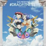 #DRAGFITNESS ▽ MIXTAPE
