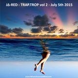 J∆-RED - TRAP-TROP vol 2 - July 5th 2015 - (TRAP HOP Mix)