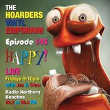 The Hoarders' Vinyl Emporium 146 - 'Happy'