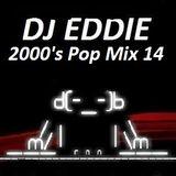 Dj Eddie 2000's Pop Mix 14