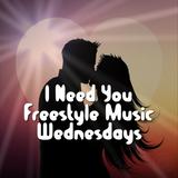 I Need You Freestyle Music Wednesdays - DJ Carlos C4 Ramos