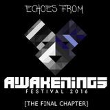 Echoes from Awakenings Festival 2016 [The Final Chapter]