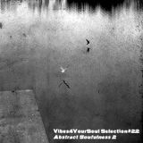 Vibes4YourSoul Selection#22 - Abstract Soulfulness 2
