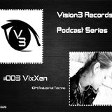 Podcast Series by Vision 3 Records - #003 VixXen
