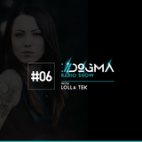 06 DOGMA Radio Show presents Lolla Tek