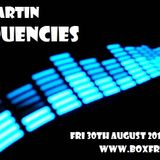 FREQUENCIES 30th August 2013 with Alex Martin