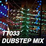 TT033 - Dubstep Mix - 2012-02-23 / 42:03 / 320 kbps