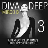 Diva Deep -A deep select by Mirco B. Episode 3 (REPOSTED)