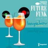 FUTURE FUNK Live @ Bayekou