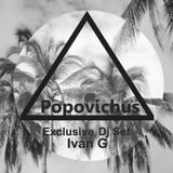 Ivan G - Popovichus Exclusive Dj Set