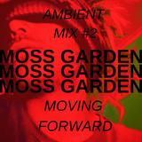 Ambient Mixtape #2 : Moving Forward