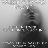 Marky Boi - Muzikcitymix Radio - Deep & Dark Underground