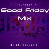 Good Friday Mix (Praise Power Mix - Praise 104.1)