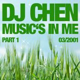 DJ Chen - Music's In Me #1 (03/2001)