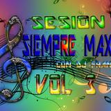 Sesion Siempre Max Con DJ Fran Vol. 3