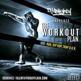 The Workout Plan.009 // Hip Hop, R&B, Trap & U.K. // Instagram: @djblighty