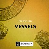Atomnation Podcast #005 - Vessels