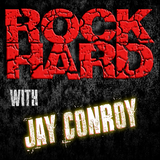 """ROCK HARD with Jay Conroy 329 - """"The Hard Rock Entertainment Show"""""""