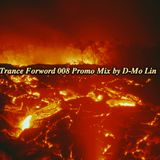 Trance Forword 008 Promo Mix by D-Mo Lin