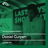 The Anjunadeep Edition 204 with Daniel Curpen