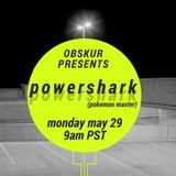 Obskur Radio - Episode 009 - Powershark (May 29, 2017)