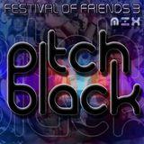 Festival Of Friends 3- Pitch::Black live