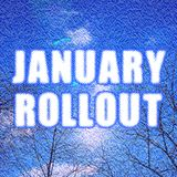 January Rollout