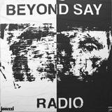 Beyond Say Radio - 5th January 2018