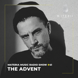 MATERIA Music Radio Show 041 with The Advent