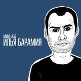 МИКС #36: Илья Барамия