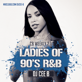#CBWEEKLY 2.0 - Ladies of 90s R&B - Follow @DJCEEB_ On Instagram