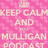 Mtg Mulligan Podcast 1