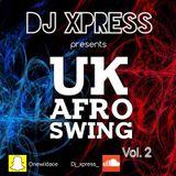 UK AFRO SWING VOL. 2 @DJXPRESS
