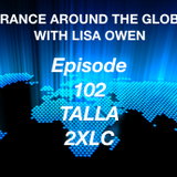 Trance Around The Globe With Lisa Owen episode 102 TALLA 2XLC