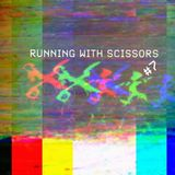 Running With Scissors #7