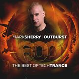 Mark Sherry - The Outburst Radioshow EP #600 (17.05.19) Part2