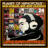 PLANET OF HIP-HOPCRISY 24= Dr.Octagon, Wu-Tang Clan, Diamond D, The Roots, OC, Treacherous 3, EPMD,