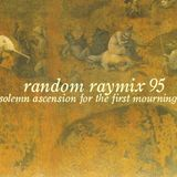 Random raymix 95 - solemn ascension for the first mourning