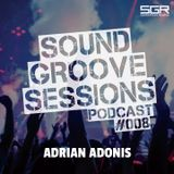 SoundGroove Sessions Ep. #008 - Adrian Adonis