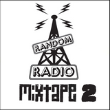 Random Radio Mixtape 2