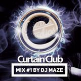 Curtain Club Mix #1 by DJ Maze (www.deejaymaze.com)
