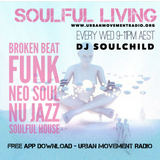 Soulful Living Radio Show - Soulchild (Wed 19 Sep 2018)