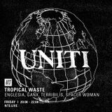 Tropical Waste w/ Englesia, Ganx, Terribilis & Spacer Woman - 22nd July 2016