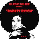 18.07.18 BADEST BITCH MIXED LIVE BY DJ ROSS MILLER @ WWW.DJROSSMILLER.PODOMATIC.COM