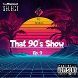That 90's Show Ep. 9 #pop #rnb #dance