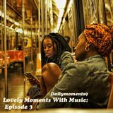 Lovely Moments With Music: Episode 3 (Chill Hip-Hop/Soulful R&B/Jazzy Beats)